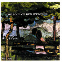 The Soul Of Ben Webster — Ben Webster