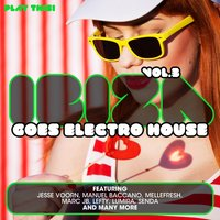 Ibiza Goes Electro House, Vol. 3 — сборник