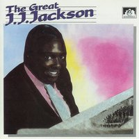The Great J. J. Jackson — J. J. Jackson