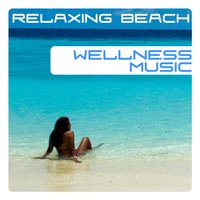 Wellness Music, Relaxing Beach — сборник