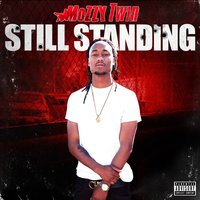 Still Standing — Mozzy Twin