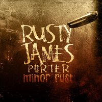 Minor Rust — Rusty James Porter