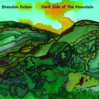 Dark Side of the Mountain — Brandon Fulson