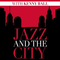 Jazz and the City with Kenny Ball — Kenny Ball