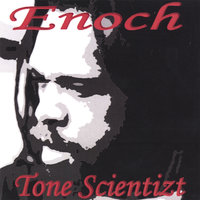 Tone Scientizt — Enoch 7th Prophet
