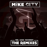 Feel Good Movement: The Remixes — Mike City