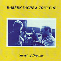 Street of Dreams — Warren Vaché, Tony Coe