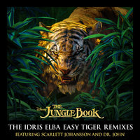 The Jungle Book: The Idris Elba Easy Tiger Remixes — Scarlett Johansson, Dr. John, The Nite Trippers
