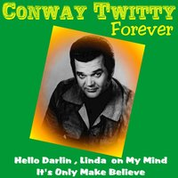 Conway Twitty Forever — Conway Twitty
