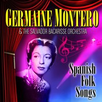 Spanish Folk Songs — Germaine Montero, Germaine Montero & The Salvador Bacarisse Orchestra, The Salvador Bacarisse Orchestra