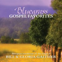 Bluegrass Gospel Favorites - Songs Of Bill & Gloria Gaither — Porchlight Trio