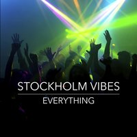 Everything — Stockholm Vibes