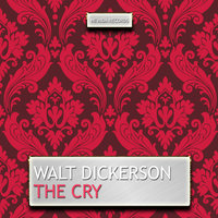 The Cry — Walt Dickerson