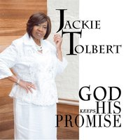 God Keeps His Promise — Jackie Tolbert