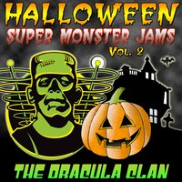 Halloween Super Monster Jams Vol. 2 — The Dracula Clan