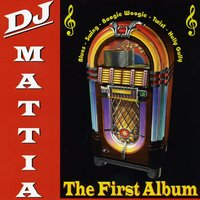The First Album — Dj Mattia