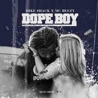 Dope Boy — Mike Shack, MC Beezy