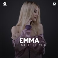 Let Me Feel You — Emma