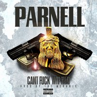 Can't Fuck Wit That — Parnell