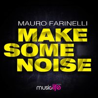 Make Some Noise — Mauro Farinelli