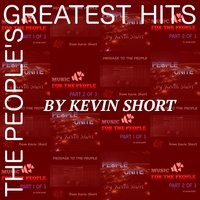 The People's Greatest Hits — Kevin Short