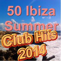 50 Ibiza Summer Club Hits 2014 (Incl. Rather Be, Too Close, Back To Life, Whistle, Dark Horse and many more) — сборник