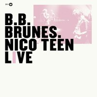 Nico Teen Live — BB Brunes