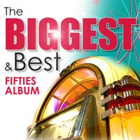 The Biggest & Best Fifties Album — сборник