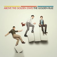 The Golden Rule — Above The Golden State