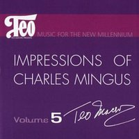 Impressions of Charles Mingus — Marcus Miller, Teo Macero, Dave Leibman, sax, Dave Valentin, Flute, Bill Evans, sax, Ryo Kawasaki, Guitar