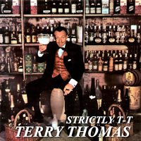 Strictly T-T — Terry Thomas