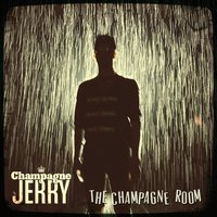 The Champagne Room — Champagne Jerry