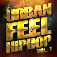Urban Feel Hip-Hop, Vol. 1 (Fresh American Indie Hip-Hop and Rap) — Hip Hop Hitmakers