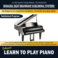 Learn to Play Piano — Binaural Beat Brainwave Subliminal Systems