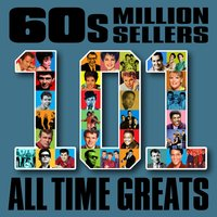 60s Million Sellers - 101 All Time Greats — сборник