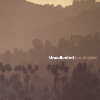 Los Angeles — Uncollected