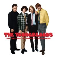 Get Together: The Essential Youngbloods — The Youngbloods