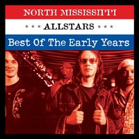 The Early Years — North Mississippi Allstars