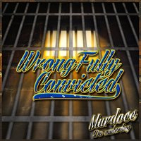 WrongFully  Convicted — Murdocc Da Underdog