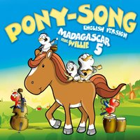 Pony-Song — Willie, Madagascar 5