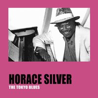 The Tokyo Blues — Horace Silver
