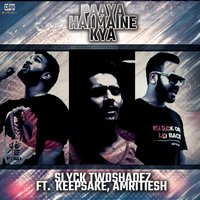 Paaya Hai Maine Kya - Single — Keepsake, Amritiesh, Slyck TwoShadez