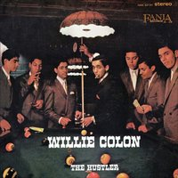 The Hustler — Willie Colon