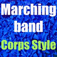 Marching Band — Corps Style