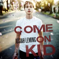 Come On Kid — Josiah Leming