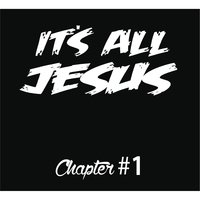 It's All Jesus: Chapter 1 — Andre Hillery