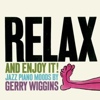 Relax and Enjoy It — Gerald Wiggins