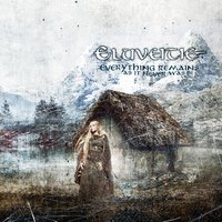 Everything Remains (As It Never Was) — Eluveitie
