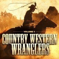 Country Western Wranglers, Vol. 1 (The Cowboy's Soundtrack) — сборник