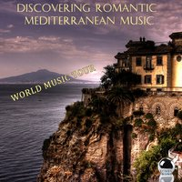 World Music Tour: Discovering Romantic Mediterranean Music — сборник